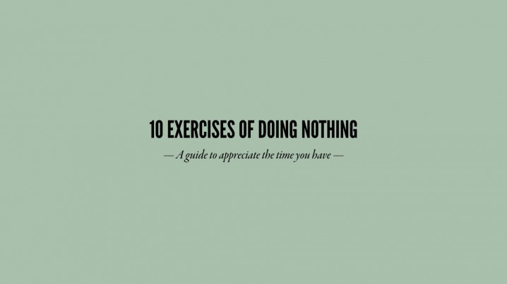 10 exercises of doing nothing